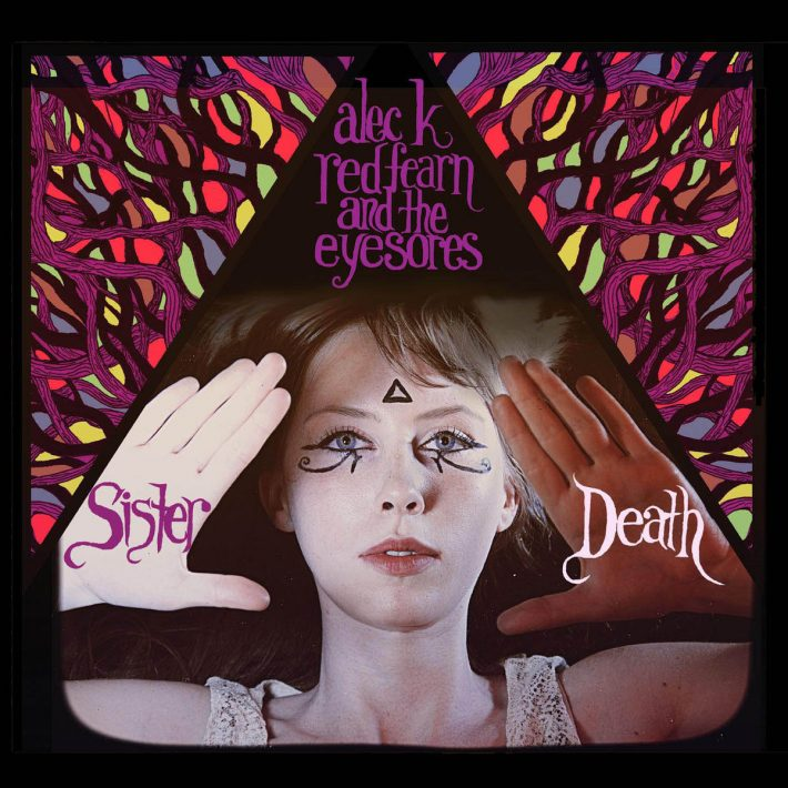 Alec K. Redfearn And The Eyesores - Sister Death - Cover