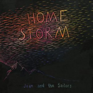 Joan And The Sailors - Home Storm - Cover